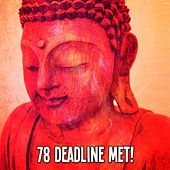 78 Deadline Met! von Lullabies for Deep Meditation