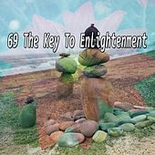 69 The Key To Enlightenment by Yoga Music