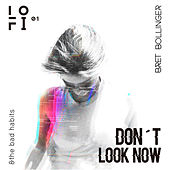Don't Look Now by Bret Bollinger
