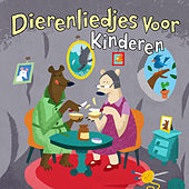 Dierenliedjes Voor Kinderen by Various Artists
