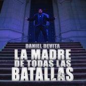 La Madre de Todas las Batallas de Daniel De Vita