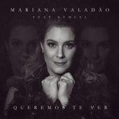 Queremos Te Ver de Mariana Valadão