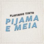 Pijama e Meia by Flavinho Tinto