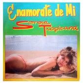 Enamorate De Mi by Sonora Tropicana