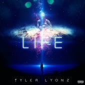 Life von Tyler Lyonz