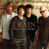 When I Look to the Sky (Radio Version) von Train