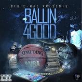 Ballin4good von BFG C-Mac
