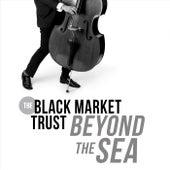 Beyond the Sea de The Black Market Trust