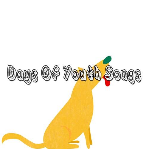 Days Of Youth Songs de Canciones Para Niños