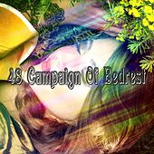 48 Campaign Of Bedrest by Best Relaxing SPA Music