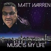 Music Is My Life by Matt Warren