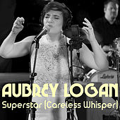 Superstar / Careless Whisper de Aubrey Logan