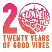 Turntables on the Hudson: Twenty Years of Good Vibes by Various Artists