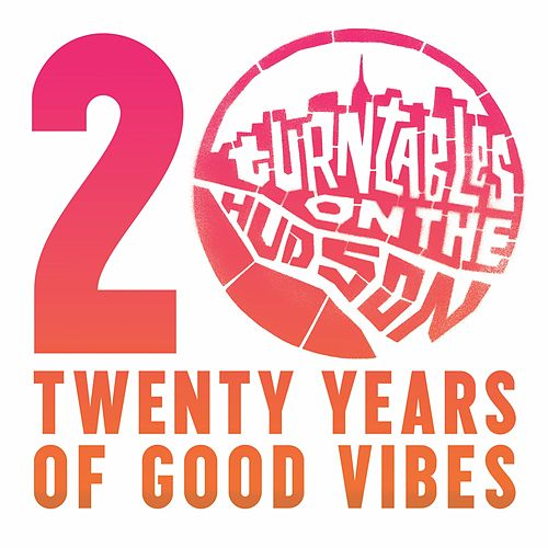 Turntables on the Hudson: Twenty Years of Good Vibes de Various Artists