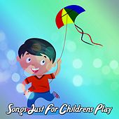 Songs Just For Childrens Play by Canciones Infantiles
