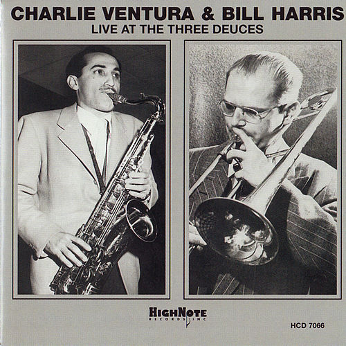 Live at the Three Deuces (Recorded Live in 1947) by Charlie Ventura
