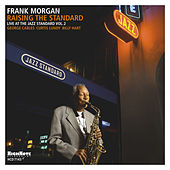 Raising the Standard (Live at the Jazz Standard, Vol. 2) de Frank Morgan