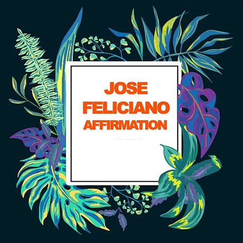 Affirmation by Jose Feliciano