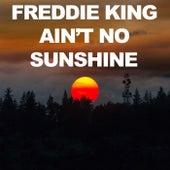 Ain't No Sunshine de Freddie King
