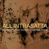 All'intrasatta de Roman Gomez Meets Daniele Sepe