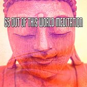 65 Out Of This World Meditation de Nature Sounds Artists
