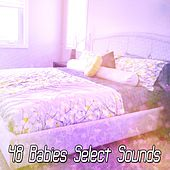 48 Babies Select Sounds von Best Relaxing SPA Music