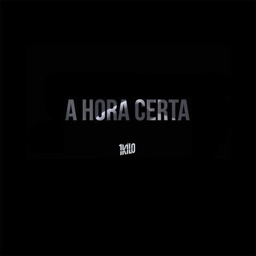 A Hora Certa by 1Kilo