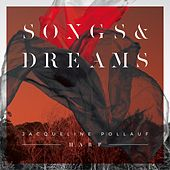 Songs and Dreams by Jacqueline Pollauf
