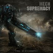 Mech Supremacy by Phil Rey