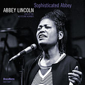 Sophisticated Abbey (Recorded Live at the Keystone Korner, 1980) de Abbey Lincoln