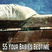 55 Your Babies Bedtime by Baby Sleep Sleep