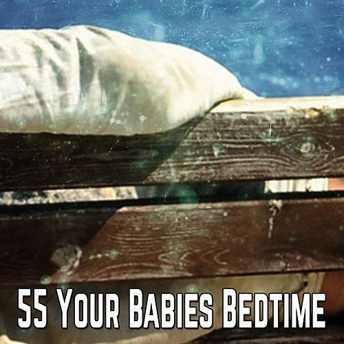 55 Your Babies Bedtime by Baby Sleep Sleep