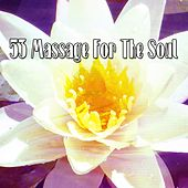 53 Massage For The Soul von Massage Therapy Music