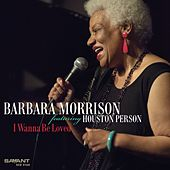I Wanna Be Loved von Barbara Morrison
