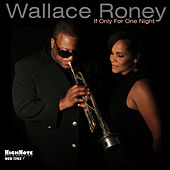 If Only for One Night by Wallace Roney