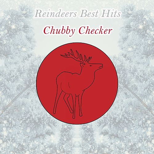 Reindeers Best Hits von Chubby Checker