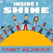 Inside I Shine de Danny Weinkauf