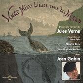 Vingt mille lieues sous les mers, d'après le roman de jules verne (Adaptation de jean bolo) by Jean Gabin