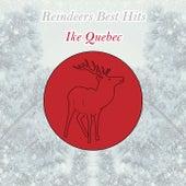 Reindeers Best Hits by Ike Quebec