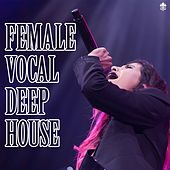 Female Vocal Deep House by Various Artists