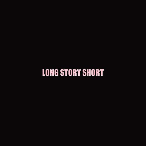 Long Story Short by Zaza