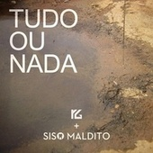 Tudo Ou Nada (feat. Siso Maldito) von R G