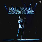 Male Vocal Dance Music by Various Artists