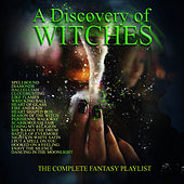 A Discovery of Witches - The Complete Fantasy Playlist de Various Artists