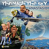 Through the Sky de Anastasio