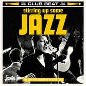 Club Beat: Stirring up Some Jazz (The Original Sound of UK Club Land) by Various Artists