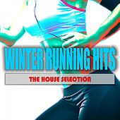 Winter Running Hits: The House Selection by Various Artists