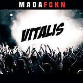 Mada Fckn von VitaliS