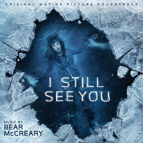 I Still See You (Original Motion Picture Soundtrack) van Bear McCreary