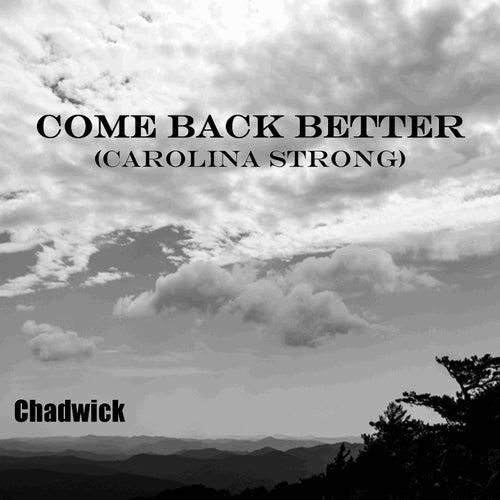 Come Back Better (Carolina Strong) by Chadwick